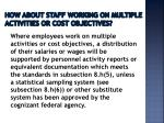 how about staff working on multiple activities or cost objectives