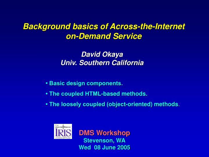 Background basics of Across-the-Internet