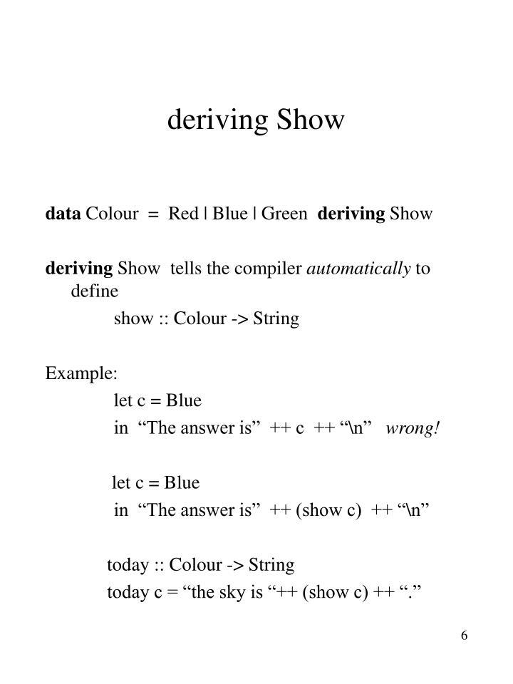 deriving Show