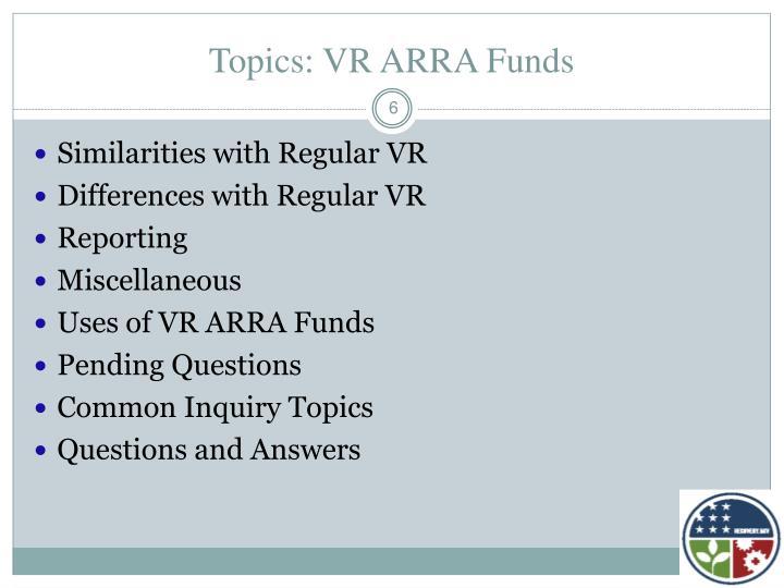 Topics: VR ARRA Funds