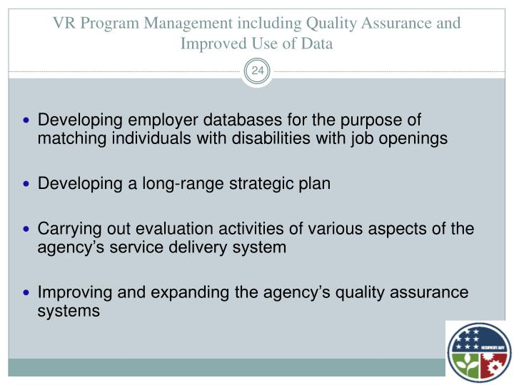 VR Program Management including Quality Assurance and Improved Use of Data