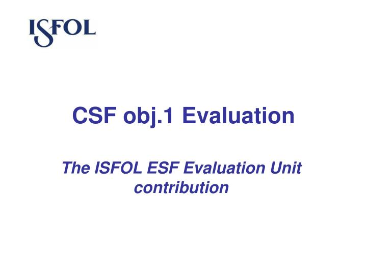 csf obj 1 evaluation