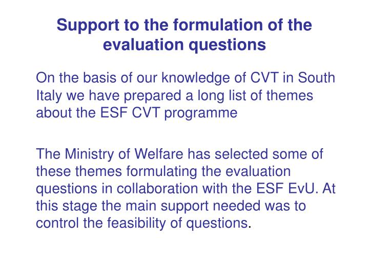 Support to the formulation of the evaluation questions