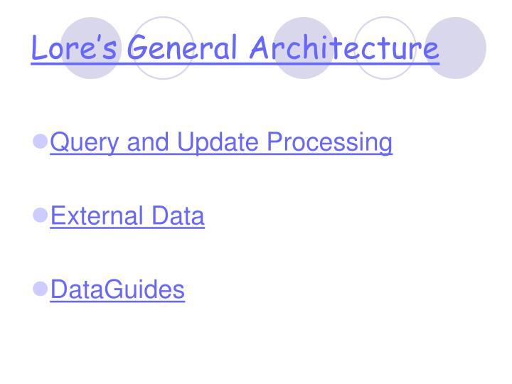 Lore's General Architecture