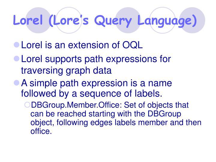 Lorel (Lore's Query Language)