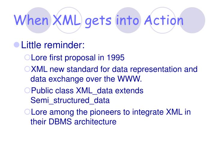 When XML gets into Action