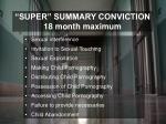 super summary conviction 18 month maximum