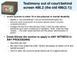 testimony out of court behind screen 486 2 the old 486 2 1