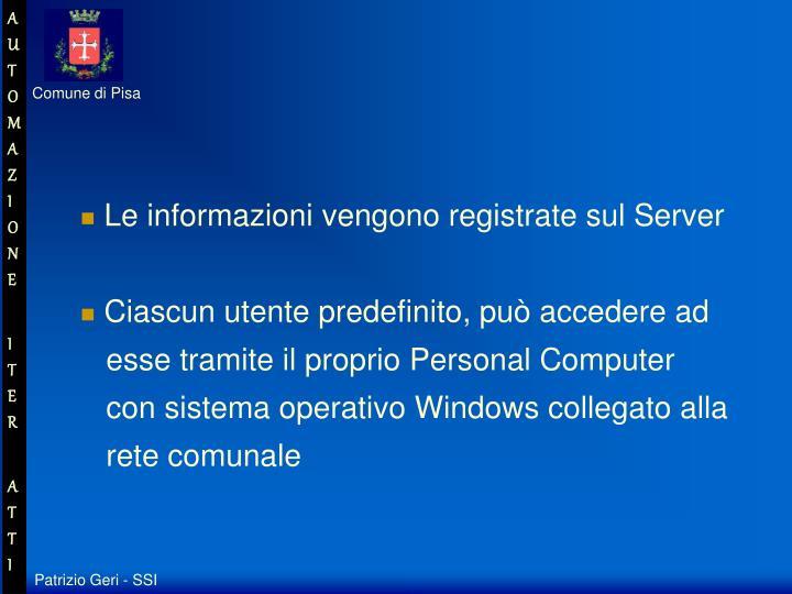 Le informazioni vengono registrate sul Server