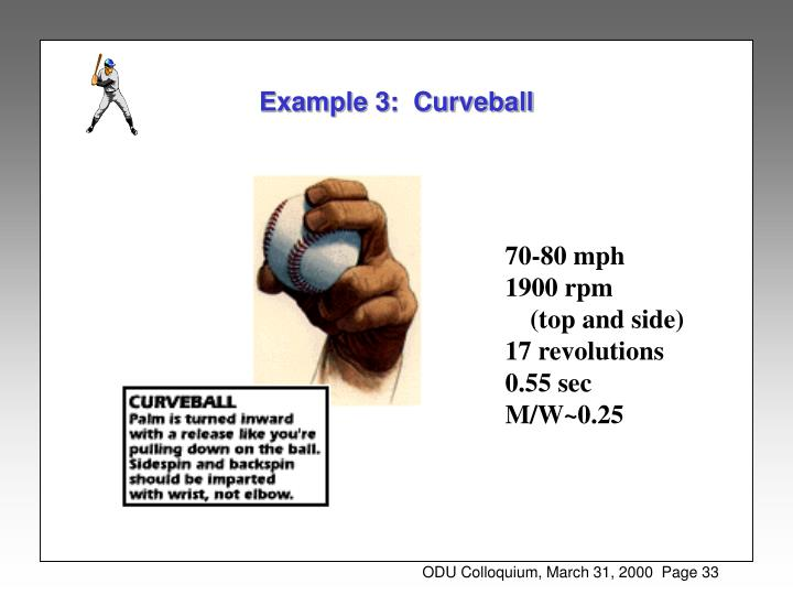 Example 3:  Curveball