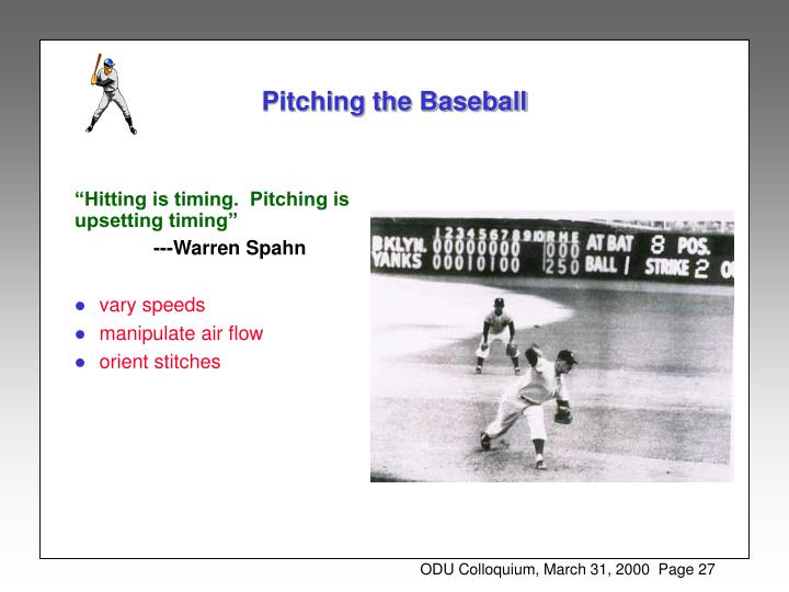 """""""Hitting is timing.  Pitching is"""