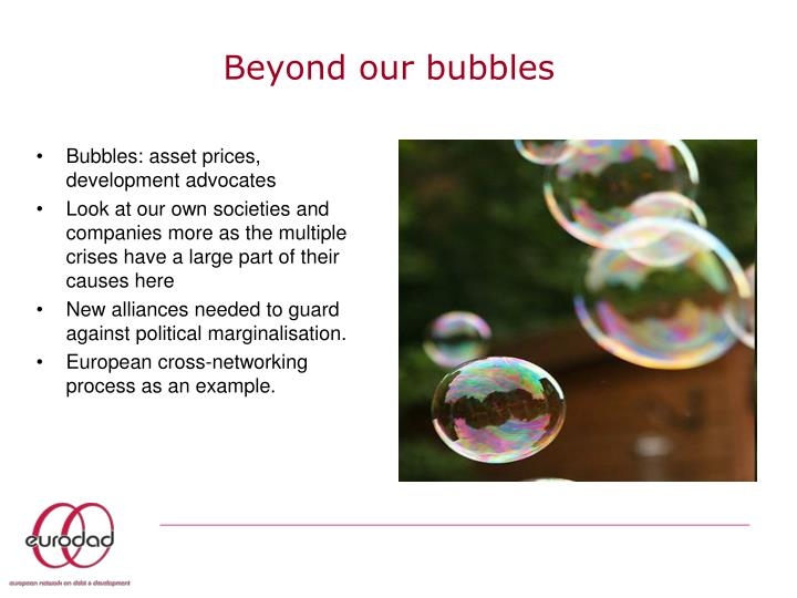 Beyond our bubbles