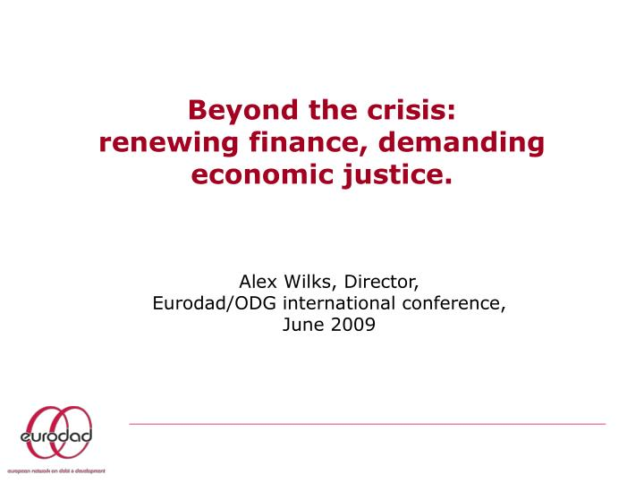 Beyond the crisis renewing finance demanding economic justice