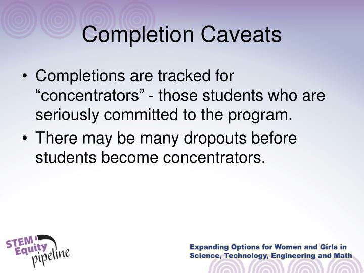 Completion Caveats
