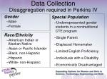 data collection disaggregation required in perkins iv