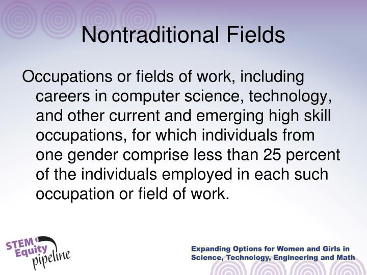 Nontraditional Fields