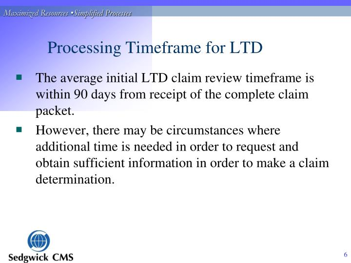 Processing Timeframe for LTD