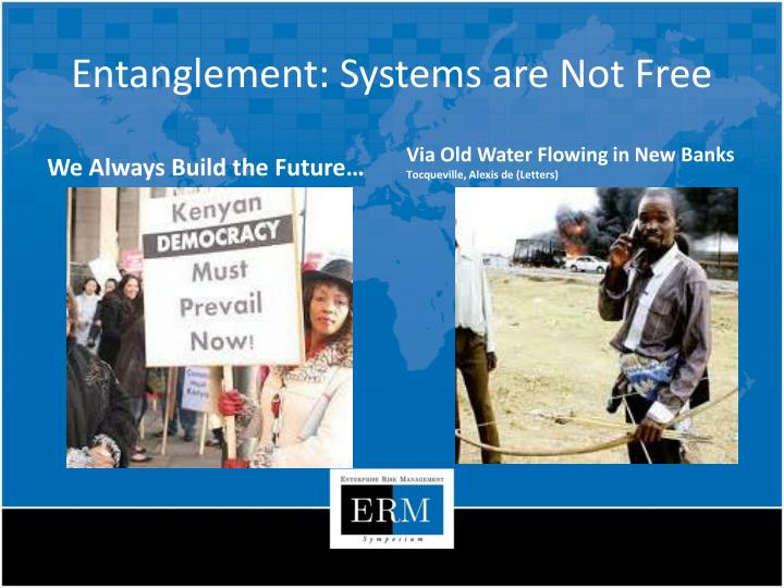 Entanglement: Systems are Not Free