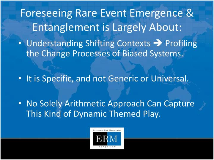 Foreseeing Rare Event Emergence & Entanglement is Largely About: