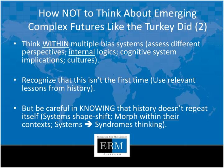 How NOT to Think About Emerging Complex Futures Like the Turkey Did (2)