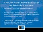 if not we h ave a modern version of the pre hellenic problem