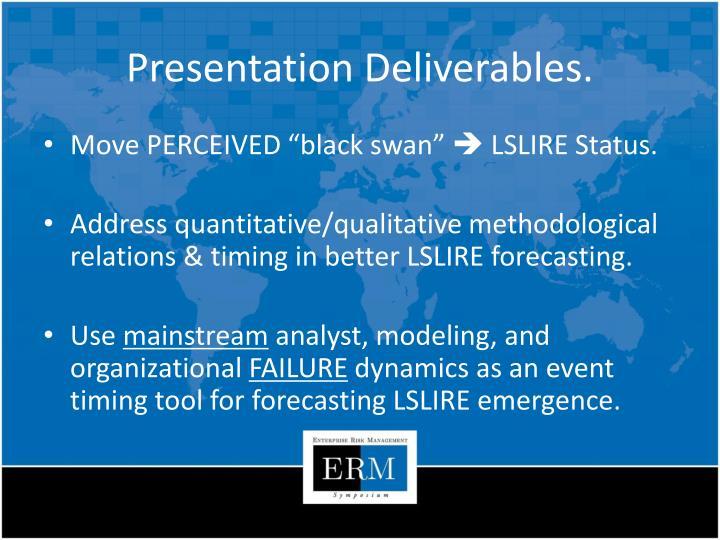 Presentation Deliverables.