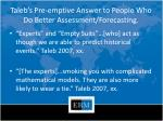 taleb s pre emptive answer to people who do better assessment forecasting