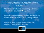 the model is an adjunct to the analyst ilchinski