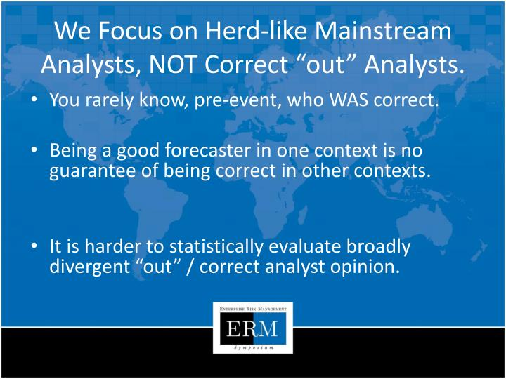 We Focus on Herd-like Mainstream Analysts, NOT Correct
