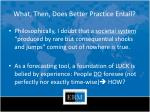 what then does better practice entail
