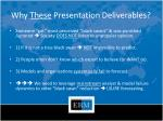 why these presentation deliverables