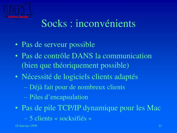 Socks : inconvénients