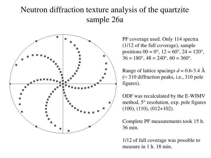 Neutron diffraction texture analysis of the quartzite sample