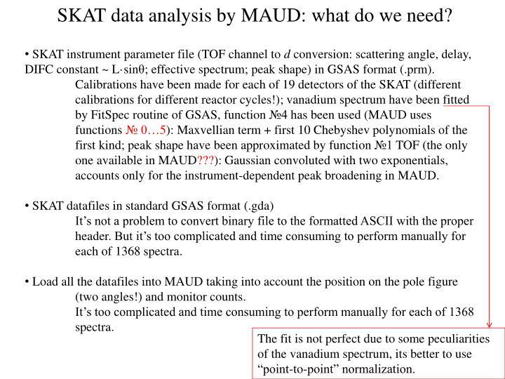 SKAT data analysis by MAUD: what do we need?