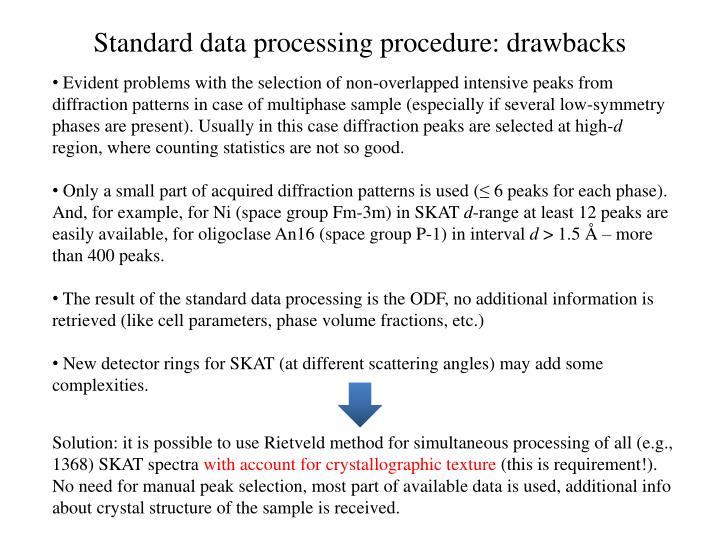 Standard data processing procedure: drawbacks
