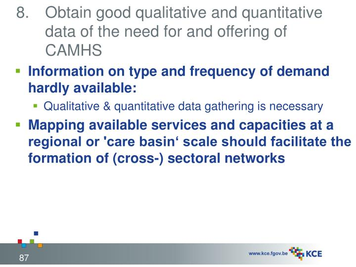 Obtain good qualitative and quantitative data of the need for and offering of CAMHS