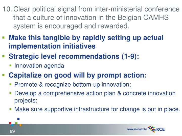 Clear political signal from inter-ministerial conference that a culture of innovation in the Belgian CAMHS system is encouraged and rewarded.