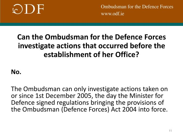 Can the Ombudsman for the Defence Forces investigate actions that occurred before the establishment of her Office?