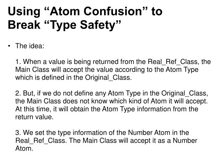 """Using """"Atom Confusion"""" to Break """"Type Safety"""""""
