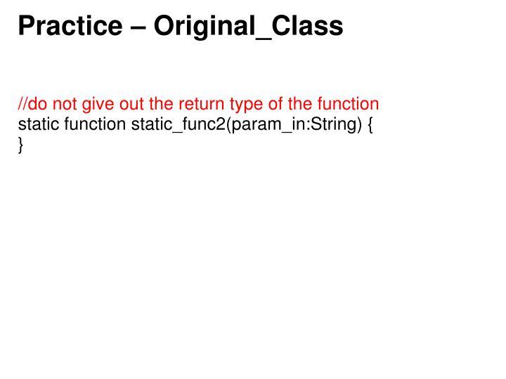 Practice – Original_Class