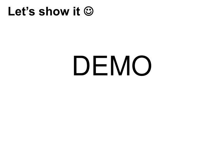 Let's show it