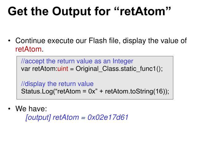 """Get the Output for """"retAtom"""""""