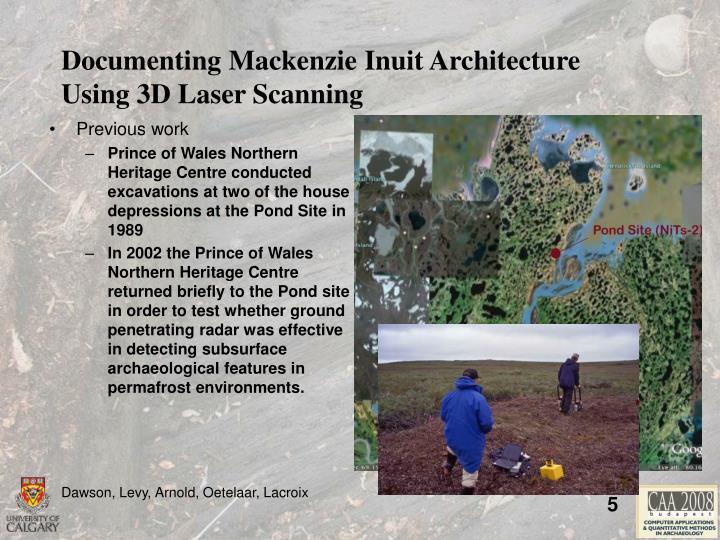 Documenting Mackenzie Inuit Architecture       Using 3D Laser Scanning