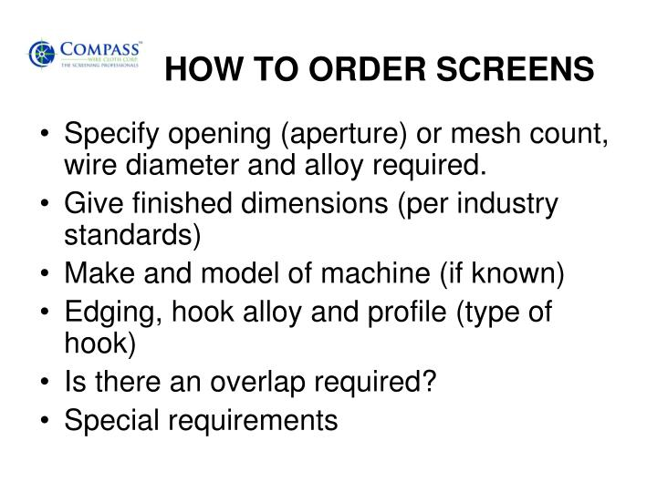 HOW TO ORDER SCREENS