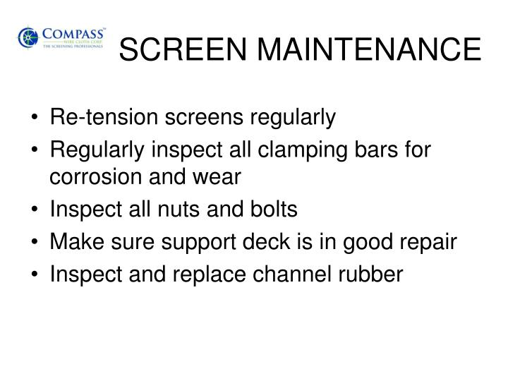 SCREEN MAINTENANCE