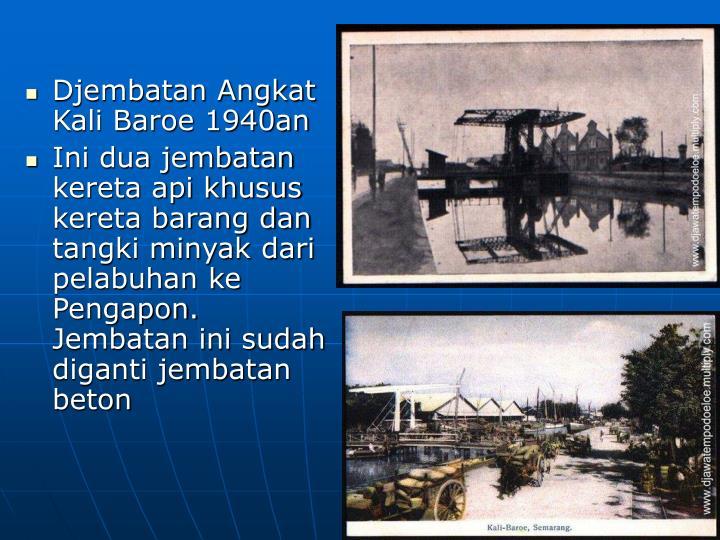 Djembatan Angkat Kali Baroe 1940an