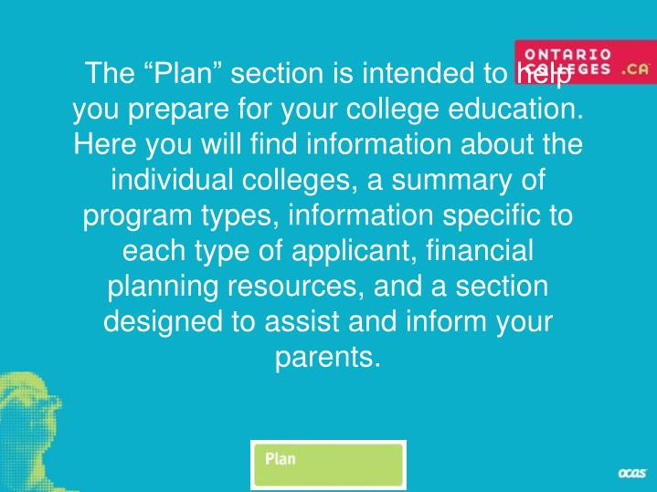 "The ""Plan"" section is intended to help you prepare for your college education."