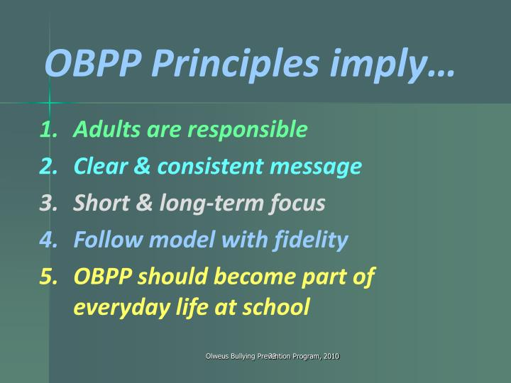 OBPP Principles imply…