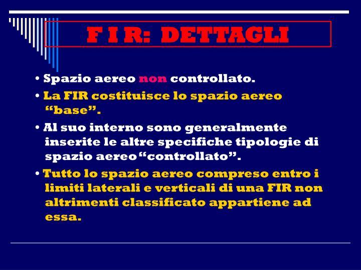 F I R:  DETTAGLI