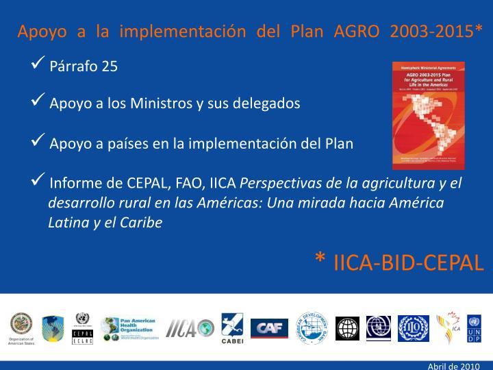 Apoyo a la implementación del Plan AGRO 2003-2015*